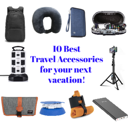 10 Best Travel Accessories for your next vacation!